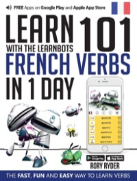 Omslag för 'Learn 101 French Verbs in 1 Day with the Learnbots - 1908869425'