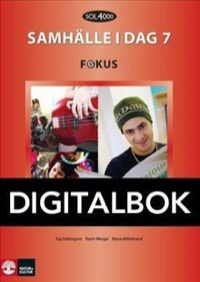 SOL 4000 Samhälle i dag 7 Fokus Elevbok Digital - Hildingson, KajWergel, Karin