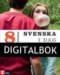 Svenska i dag 8 Lärobok Digital - Ekholm, StevenLyberg Mogensen, AnnikaNordberg, Malin