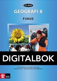SOL 4000 Geografi 8 Fokus Elevbok Digital - Willebrand, MariaMyrenberg, LudvigThorstensson, PerThorstensson, Anna-BrittaJonasson, Christer