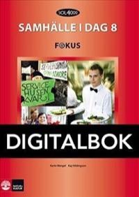 SOL 4000 Samhälle i dag 8 Fokus Elevbok Digital - Hildingson, KajWergel, Karin