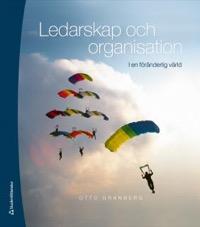 Ledarskap och organisation - i en föränderlig värld Uppl 3 Elevpaket (Bok + digital produkt)