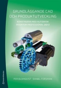 Grundläggande CAD och produktutveckling - Konstruera med Autodesk Inventor Professional 2017 Uppl 2