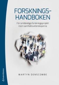 Forskningshandboken - För småskaliga forskningsprojekt inom samhällsvetenskaperna Uppl 4