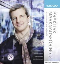 H2000 Praktisk marknadsföring 2 Fakta och uppgifter - kommunicera säljande Uppl 2