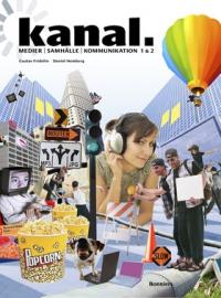 Kanal - medier samhälle och kommunikation 1&2