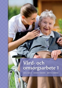 Vård- och omsorgsarbete 1 Uppl 2