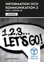 Information och kommunikation 2 med Office 2010 Lärobok