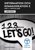 Information och kommunikation 2 med Office 2010 Arbetsbok