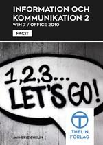 Information och kommunikation 2 med Office 2010 Facit