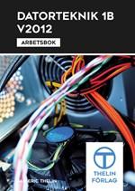 Datorteknik 1B V2012 - Arbetsbok