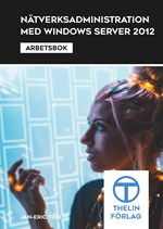Nätverksadministration med Windows Server 2012 - Arbetsbok