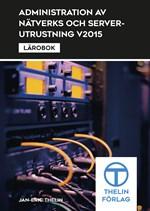 Administration av nätverks och serverutrustning V2015 - Lärobok