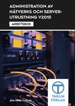 Administration av nätverks och serverutrustning V2015 - Arbetsbok
